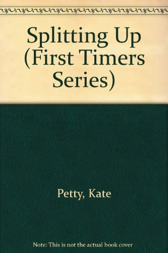 Splitting Up (First Timers Series) (0531171051) by Petty, Kate; Kopper, Lisa