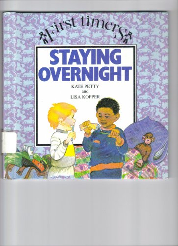 Staying Overnight (First Timers Series) (053117106X) by Kate Petty; Lisa Kopper