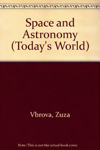 9780531171431: Space and Astronomy (Today's World)