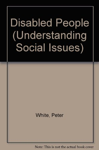Disabled People (Understanding Social Issues): White, Peter