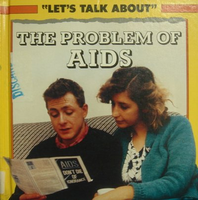 9780531171912: The Problem of AIDS (Let's Talk About)
