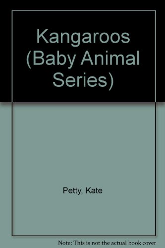 Kangaroos (Baby Animals) (0531171957) by Kate Petty