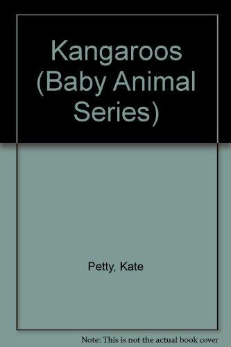Kangaroos (Baby Animals) (9780531171950) by Kate Petty