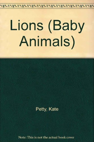 Lions (Baby Animals) (0531171965) by Kate Petty