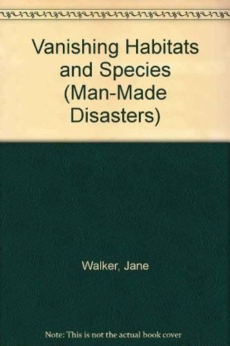9780531174265: Vanishing Habitats and Species (Man-Made Disasters)
