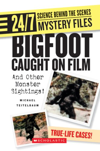 9780531175316: Bigfoot Caught on Film: And Other Monster Sightings! (24/7: Science Behind the Scenes, Mystery Files)