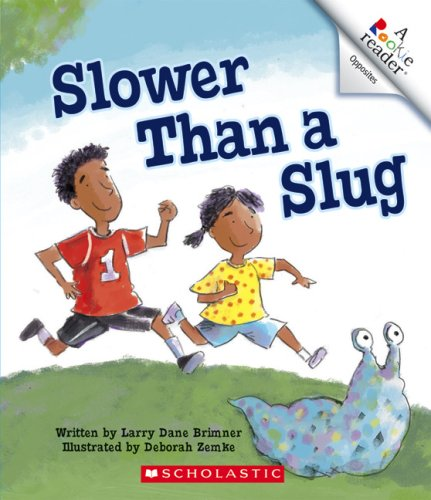 Slower Than a Slug (Rookie Reader Opposites) (0531175421) by Brimner, Larry Dane