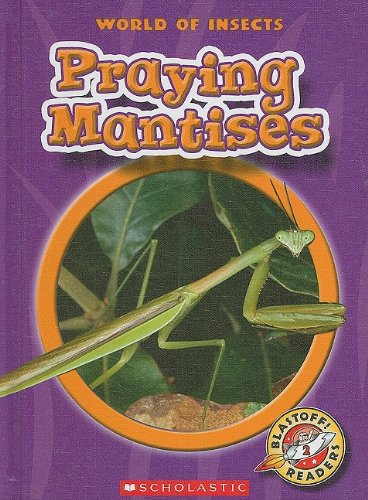 Praying Mantises (Blastoff! Readers: World of Insects): Colleen Sexton