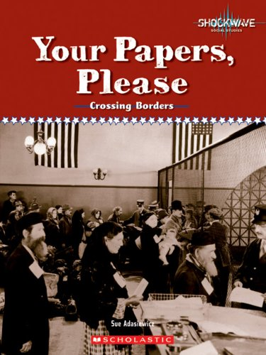 9780531175729: Your Papers, Please: Crossing Borders (Shockwave: Social Studies)