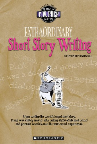 9780531175781: Extraordinary Short Story Writing (F. W. Prep)