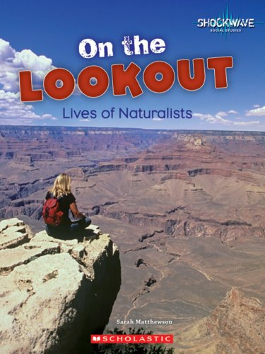 On the Lookout: Lives of Naturalists (Shockwave: Social Studies): Sarah Matthewson
