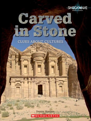 Carved in Stone: Clues about Cultures (Shockwave: Social Studies): Morrison, Yvonne