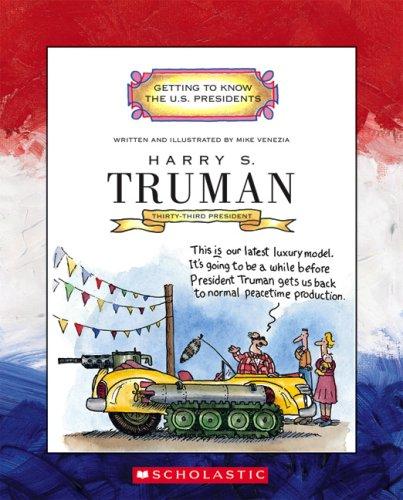 Harry S. Truman: Thirty-Third President 1945-1953 (Getting to Know the U.S. Presidents): Venezia, ...