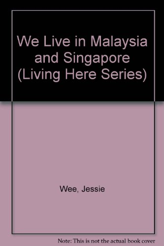 We Live in Malaysia and Singapore (Living: Wee, Jessie