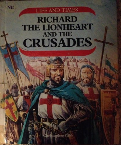 9780531180112: Richard the Lionheart and the Crusades (Life and Times Series)