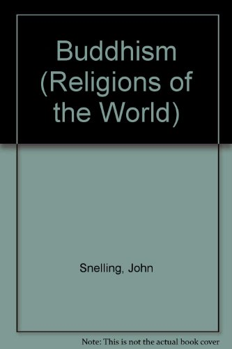 Buddhism (Religions of the World) (9780531180655) by Snelling, John