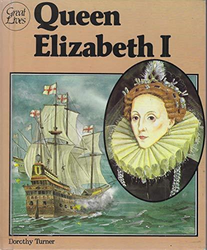 Queen Elizabeth I (Great Lives) (0531181324) by Turner, Dorothy; Salisbury, Martin