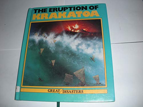 The Eruption of Krakatoa (Great Disasters) (0531182398) by Rupert Matthews; Tony Smith