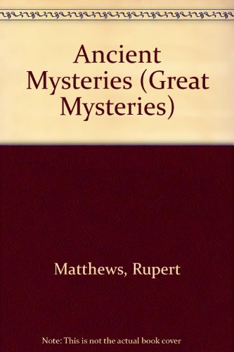 Ancient Mysteries (Great Mysteries)