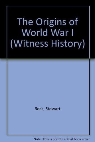 The Origins of World War I (Witness: Stewart Ross