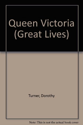 Queen Victoria (Great Lives) (0531182835) by Dorothy Turner; Martin Salisbury