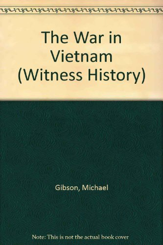 The War in Vietnam (Witness History): Michael Gibson