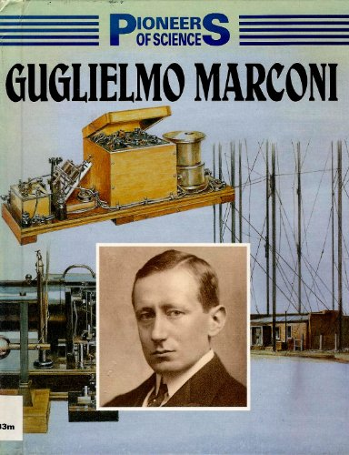 9780531184172: Guglielmo Marconi (Pioneers of Science)