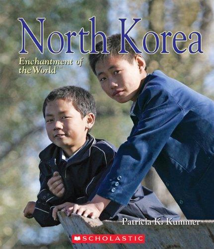 North Korea (Enchantment of the World, Second): Patricia K. Kummer