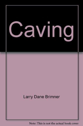 9780531186725: Caving: Exploring Limestone Caves