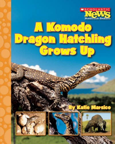 9780531186961: A Komodo Dragon Hatchling Grows Up (Scholastic News Nonfiction Readers: Life Cycles)