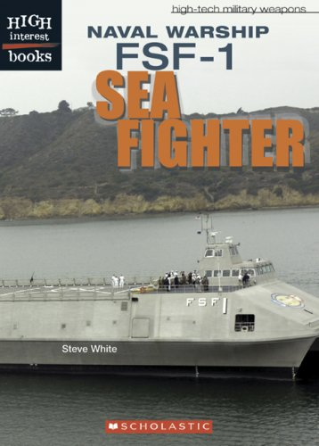Naval Warship FSF-1 Sea Fighter (High Interest Books: High-Tech Military Weapons): White, Steve