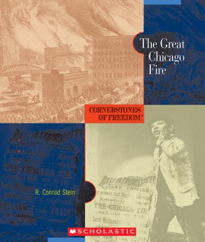 9780531187661: The Great Chicago Fire (Cornerstones of Freedom, Second Series)