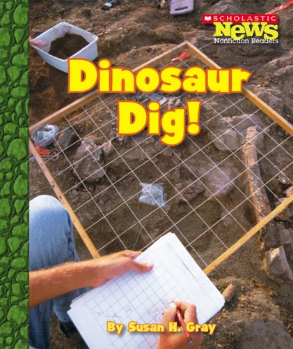 9780531187760: Dinosaur Dig! (Scholastic News Nonfiction Readers)