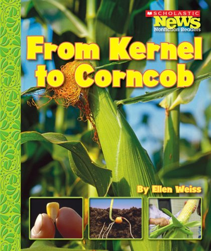 9780531187890: From Kernel to Corncob (Scholastic News Nonfiction Readers: How Things Grow)