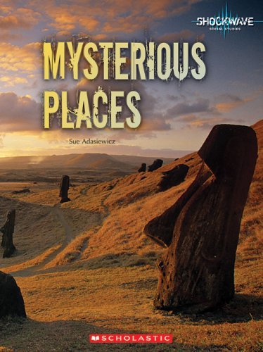 9780531188347: Mysterious Places (Shockwave: Social Studies)