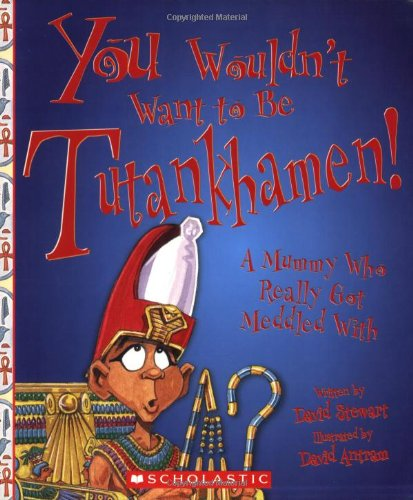9780531189245: You Wouldn't Want to Be Tutankhamen!: A Mummy Who Really Got Meddled