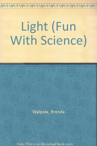 Light (Fun With Science): Walpole, Brenda