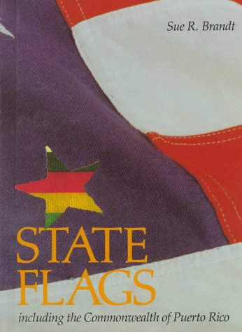 State Flags: Including the Commonwealth of Puerto Rico (Our State Symbols): Brandt, Sue R.