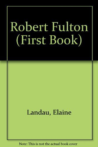 Robert Fulton (First Book): Landau, Elaine