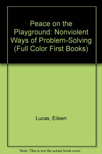 9780531200476: Peace on the Playground: Nonviolent Ways of Problem-Solving (Full Color First Books)