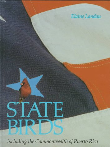State Birds: Including the Commonwealth of Puerto Rico (Our State Symbols): Landau, Elaine