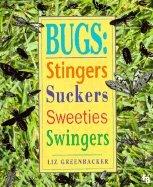 9780531200728: Bugs: Stingers, Suckers, Sweeties, Swingers (First Book)