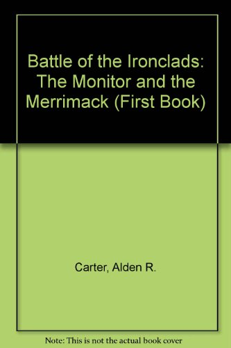 9780531200919: Battle of the Ironclads: The Monitor and the Merrimack (First Book)