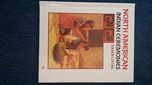 North American Indian Ceremonies (First Book): Liptak, Karen