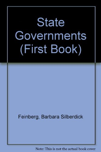 State Governments (First Book) (0531201546) by Barbara Silberdick Feinberg