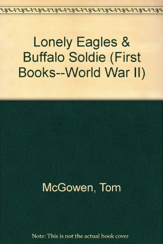 9780531201893: Lonely Eagles & Buffalo Soldie (First Books--World War II)