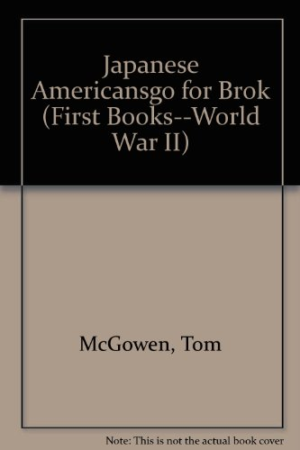 Go for Broke: Japanese Americans in World: Tom McGowen
