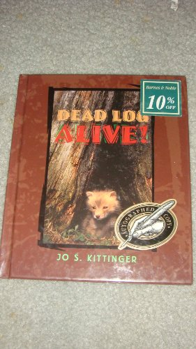 9780531202371: Dead Log Alive! (First Book)