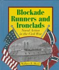 Blockade Runners and Ironclads: Naval Action in: Black, Wallace B.;