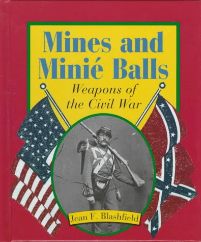 9780531202739: Mines and Minie Balls: Weapons of the Civil War (First Book)